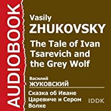 The Tale of Ivan Tsarevich and the Grey Wolf [Russian Edition]