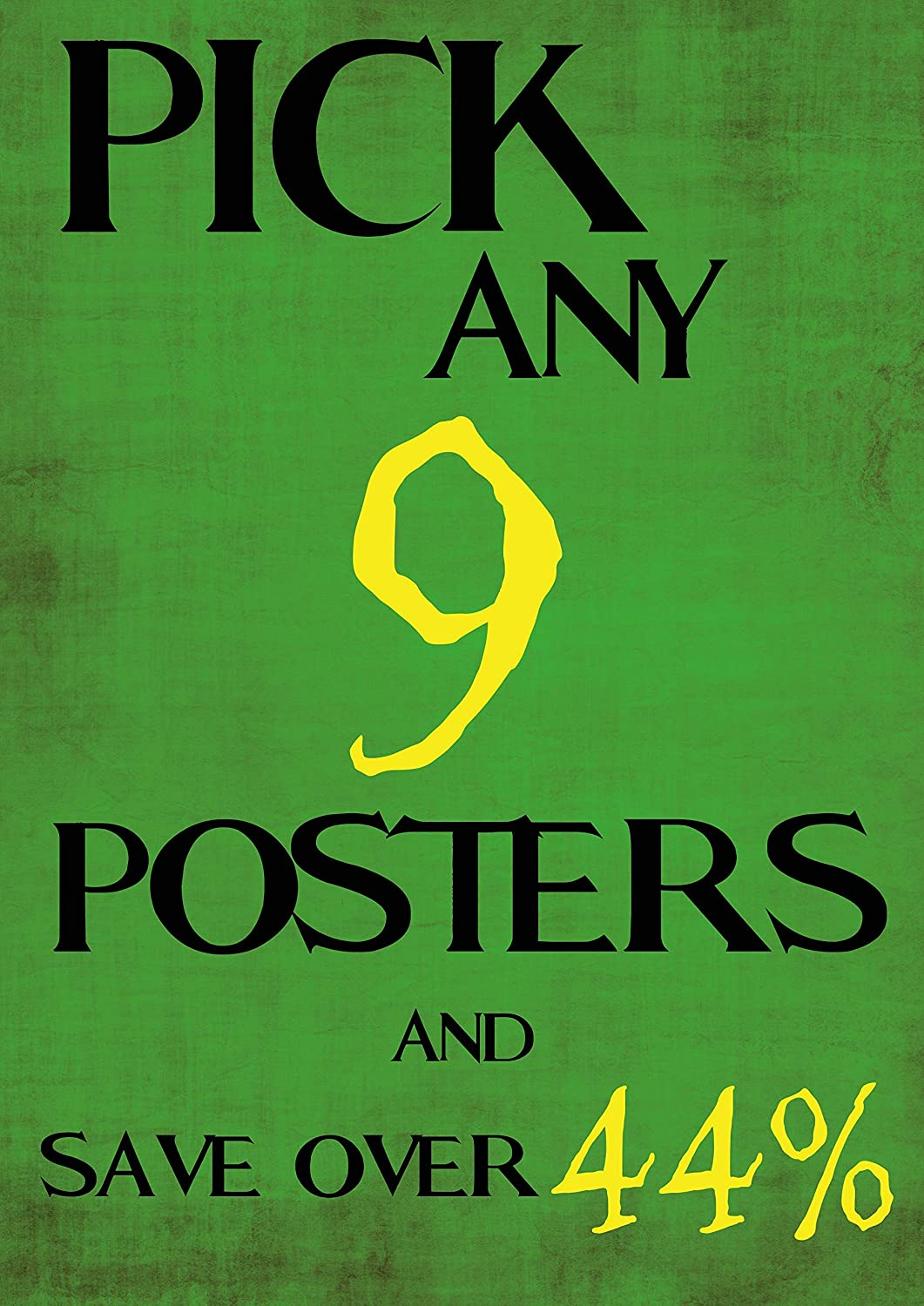 Money Saving service Offer low-pricing - Pick Any 9 of Your Choice Posters Choose Y
