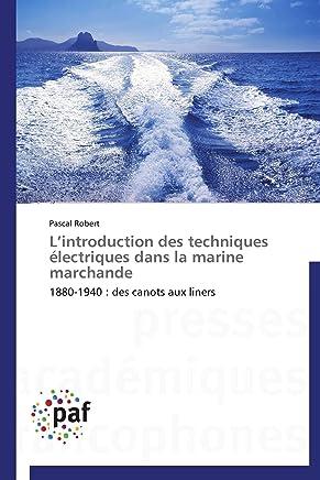 Lintroduction des techniques électriques dans la marine marchande: 1880-1940 : des