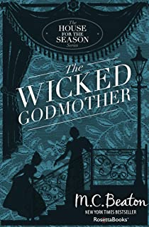 The Wicked Godmother (The House for the Season Series Book 3)