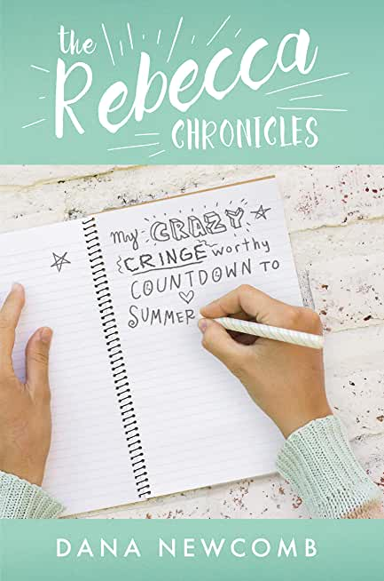 My Crazy Cringeworthy Countdown to Summer: The Rebecca Chronicles series, Book 1 (English Edition)