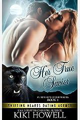 Her True Savior: Furever Shifter Mates (Shifting Hearts Dating Agency Book 4) Kindle Edition