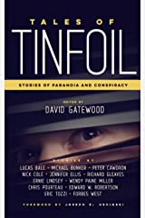 Tales of Tinfoil: Stories of Paranoia and Conspiracy Kindle Edition