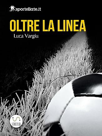 Oltre la linea - Viaggio nellinferno del calcio giovanile