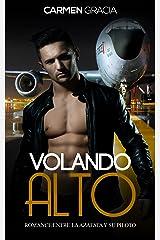 Volando Alto: Romance entre la Azafata y su Piloto (Novela Romántica y Erótica en Español nº 1) Versión Kindle