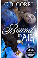 Bound By Air: The Wardens of Terra Book 1 Kindle Edition