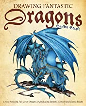 Drawing Fantastic Dragons: Create Amazing Full-Color Dragon Art, including Eastern, Western and Classic Beasts (How to Dra...