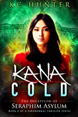 Kana Cold: The Deception of Seraphim Asylum: (Kana Cold Paranormal Thriller Series Book 2) Kindle Edition