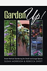 Garden Up! Smart Vertical Gardening for Small and Large Spaces Kindle Edition