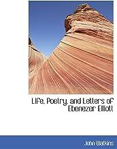 Life, Poetry, and Letters of Ebenezer Elliott