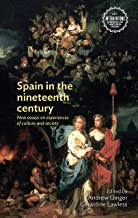 Spain in the nineteenth century: New essays on experiences of culture and society