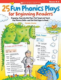 25 Fun Phonics Plays for Beginning Readers: Engaging, Reproducible Plays That Target and Teach Key Phonics Skills and Get Kids Eager to Read!
