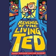 Revenge of the Living Ted: Living Ted, Book 2