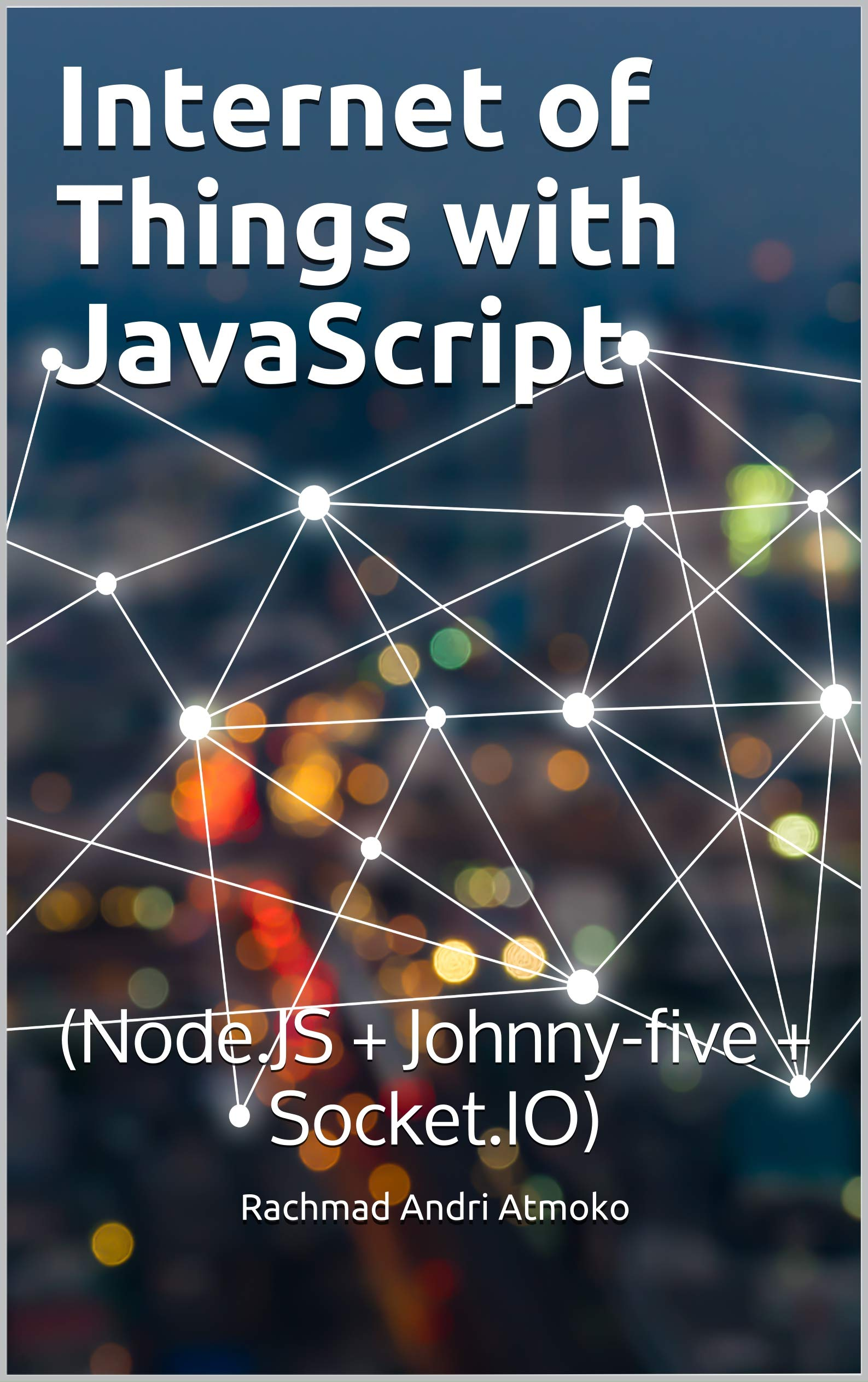 Internet of Things with JavaScript (Node.JS + Johnny-five + Socket.IO)