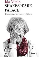 Shakespeare Palace: Mosaicos de mi vida en México (1974-1984) (Spanish Edition)