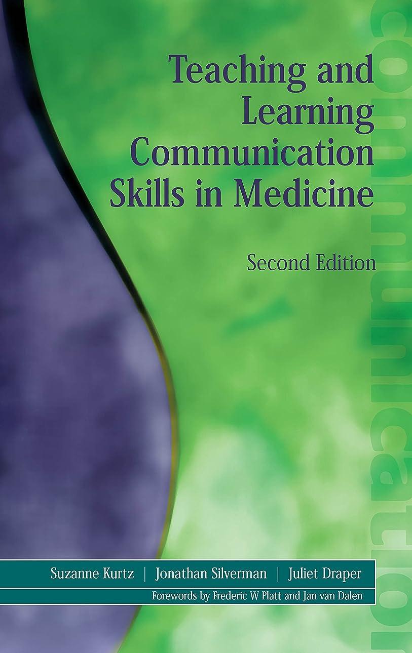 安息シェフますますTeaching and Learning Communication Skills in Medicine (English Edition)