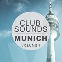 Club Sounds - Munich, Vol. 1 (Amazing Tunes Fresh Out Of Munich's Deep House Jukebox)