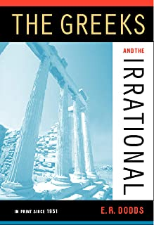 The Greeks and the Irrational (Volume 25) (Sather Classical Lectures)