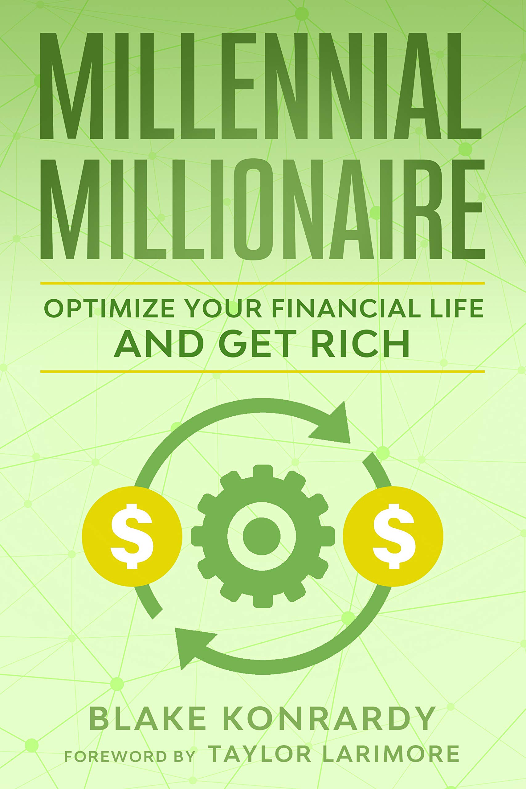Image OfMillennial Millionaire: Optimize Your Financial Life And Get Rich