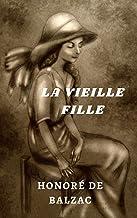 La Vieille Fille (Illustré) (French Edition)