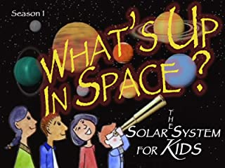 What's Up In Space: The Solar System For Kids