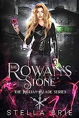 The Rowan's Stone: An Urban Fantasy Reverse Harem Romance (The Killian Blade Series Book 2) Kindle Edition