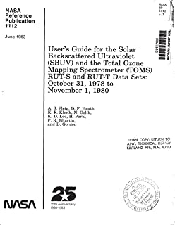 User's guide for the Solar Backscattered Ultraviolet (SBUV) and the Total Ozone Mapping Spectrometer (TOMS) RUT-S and RUT-T data sets: October 31, 1978 to November 1, 1980 (English Edition)