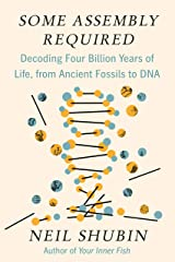Some Assembly Required: Decoding Four Billion Years of Life, from Ancient Fossils to DNA Kindle Edition
