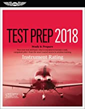 Instrument Rating Test Prep 2018: Study & Prepare: Pass your test and know what is essential to become a safe, competent pilot from the most trusted source in aviation training (Test Prep series)