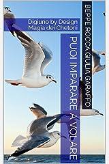 Puoi Imparare a Volare: Digiuno by Design Magia dei Chetoni (Arte di Vivere Vol. 7) Formato Kindle