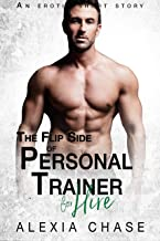 The Flip Side Of Personal Trainer for Hire: An Erotic Short Story