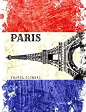 Paris Travel Journal: Eiffel Tower Notebook Large Size mini Planner Sketchbook 8x11 Blank Organizer Calendar 2019-2020 Vintage Diary for Travelers ... Book School Supplies, France Flag Cover A4