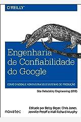 Engenharia de Confiabilidade do Google: Como o Google administra seus sistemas de produção (Portuguese Edition) Kindle Edition