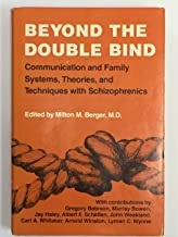 Beyond the double bind: Communication and family systems, theories, and techniques with schizophrenics