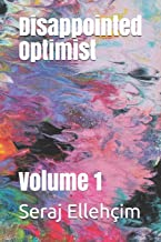 Disappointed Optimist: Volume 1