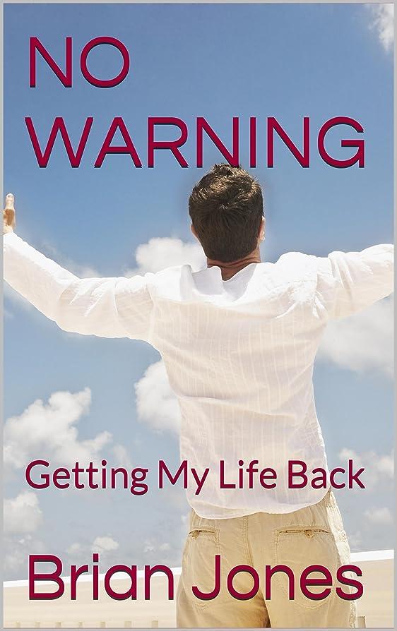 ミネラルリーン持つNO WARNING: Getting My Life Back (English Edition)