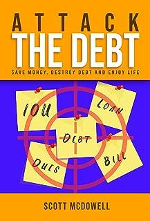 Attack The Debt: Save Money, Destroy Debt and Enjoy Life