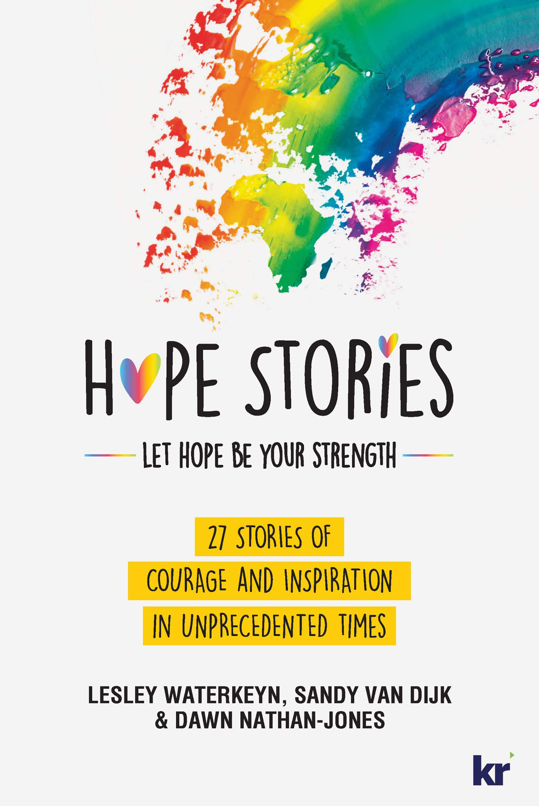 Hope Stories: 27 Stories of Courage and Inspiration in Unprecedented Times
