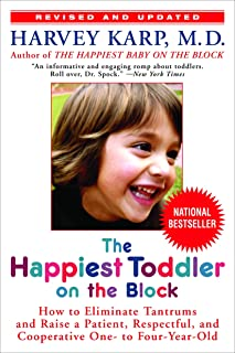 The Happiest Toddler on the Block: How to Eliminate Tantrums and Raise a Patient, Respectful, and Cooperative One- to Fou...
