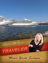 Laura McKenzie's Traveler - Mega-Yacht Escapes