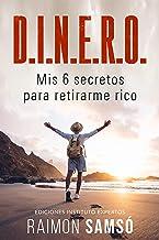 D.I.N.E.R.O.: Mis 6 secretos para retirarme rico