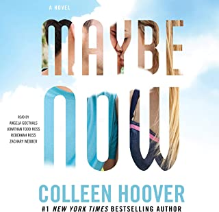 Maybe Now: A Novel