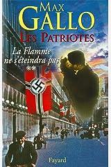 Les Patriotes - Tome 2 : La Flamme ne s'éteindra pas (Littérature Française) Format Kindle