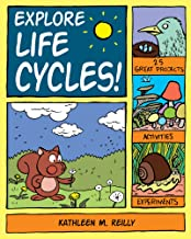 Explore Life Cycles!: 25 Great Projects, Activities, Experiments (Explore Your World)