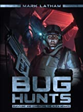 Bug Hunts: Surviving and Combating the Alien Menace (Dark Osprey Book 8) (English Edition)