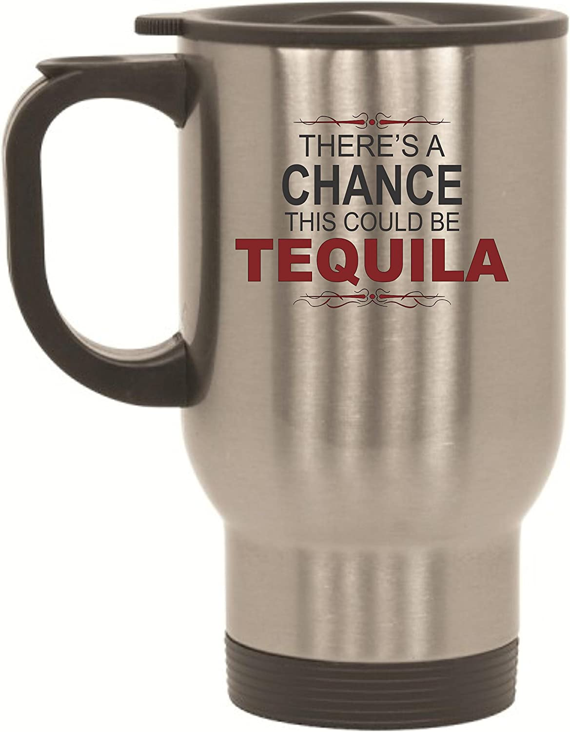There's A Chance This Could Be Tequila voyage Mug 14 oz acier inoxydable by BeeGeeTees by BeeGeeTees