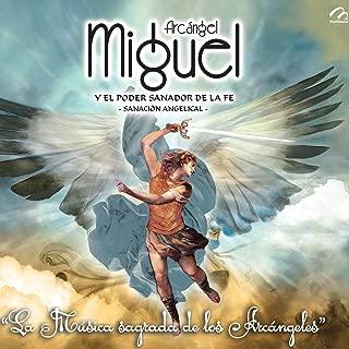 Miguel y el Poder Sanador de la Fe Sanación Angelical