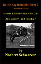 Science Riddles - No. 22: Anti-Gravity – Is it Possible?