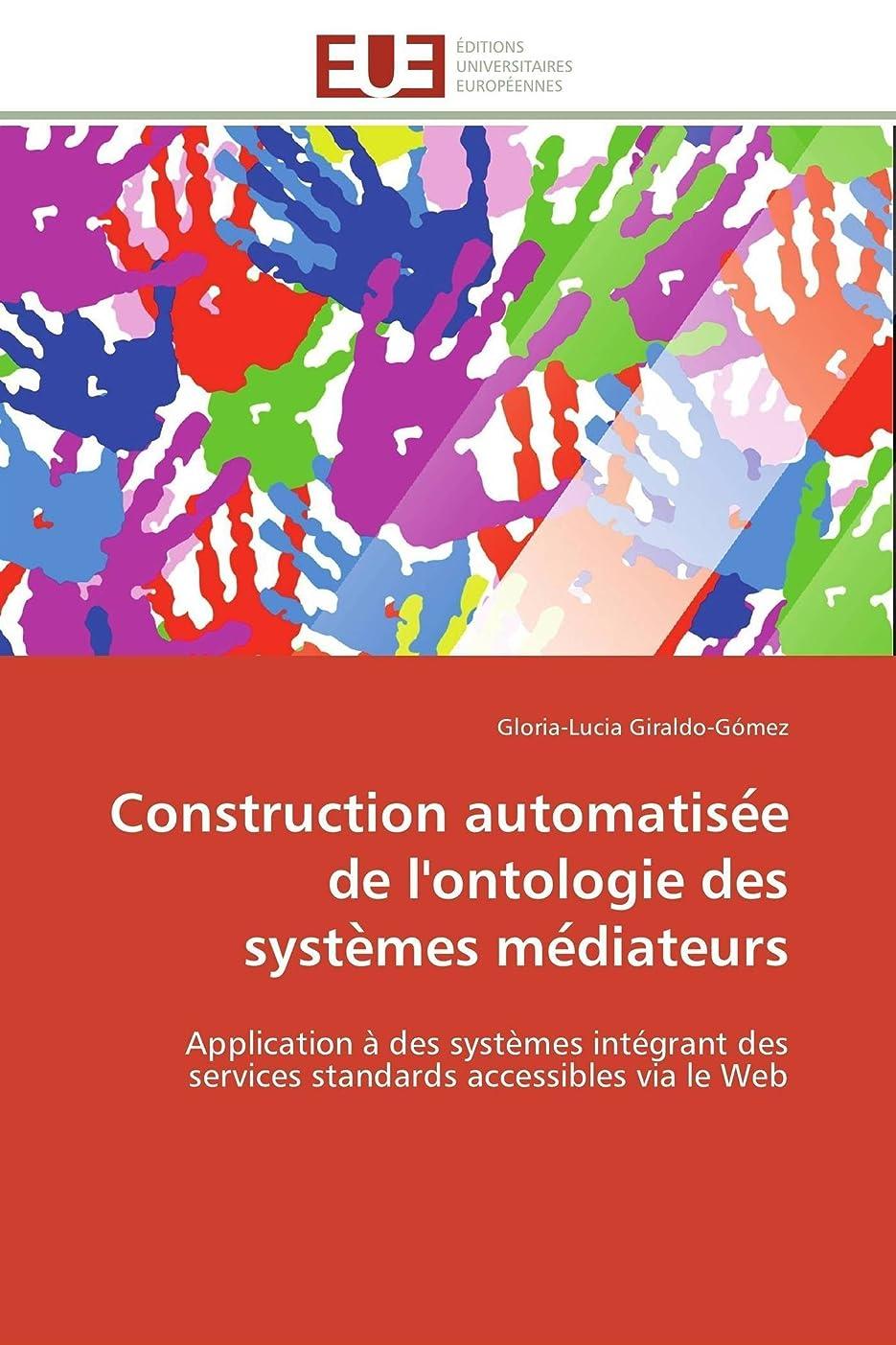 弱点しおれた略すConstruction Automatise E de l'Ontologie Des Syste Mes Me Diateurs (Omn.Univ.Europ.)