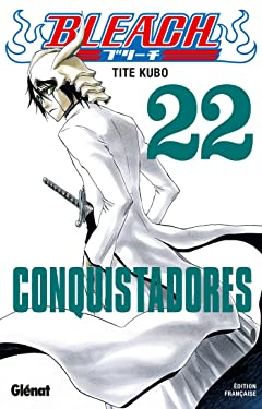 Bleach - Tome 22: Conquistadores (Bleach (22)) (French Edition)